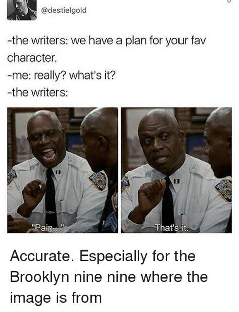 Brooklyn Nine Nine Meme - 25 best memes about pain pain memes