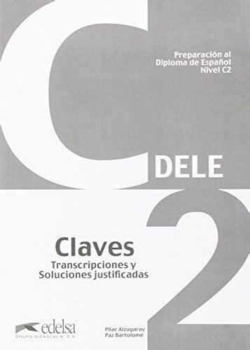 libro preparacion dele claves libro preparacion dele c2 claves per le scuole superiori di edelsa