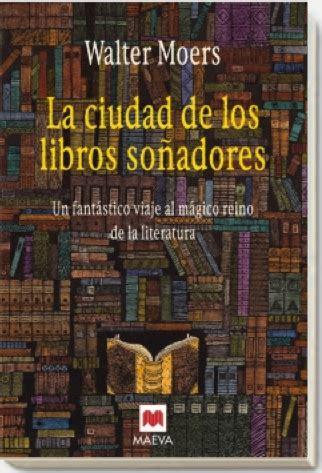 libro la ciudad de los luis cremades la ciudad de los libros so 241 adores de walter moers