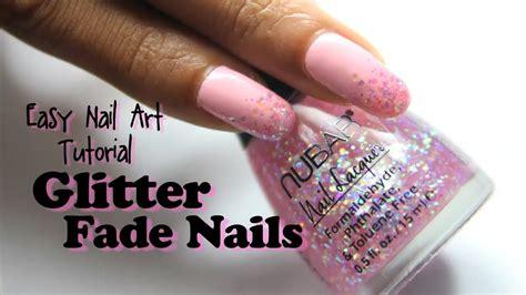youtube nail art tutorial glitter easy glitter fade nail art tutorial youtube