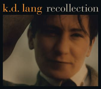 Cd K D Lang Recollection k d lang s career retrospective quot recollection
