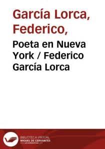 leer poeta en nueva york libro de texto para descargar poeta en nueva york federico garc 237 a lorca biblioteca virtual miguel de cervantes