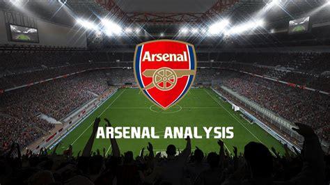arsenal analysis arsenal transfer talk analysis youtube