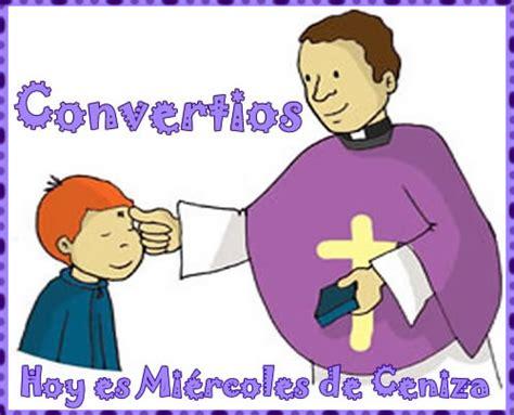 imagenes catolicas miercoles de ceniza miercoles de ceniza mensajes tarjetas y im 225 genes con