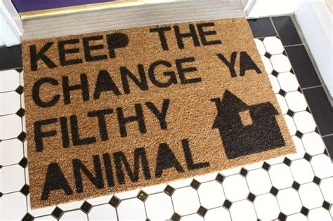 Keep The Change Ya Filthy Animal Doormat by 15 Conversation Starters Doormats To Reflect Your Style