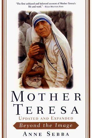 mother teresa biography ebook mother teresa beyond the image by anne sebba reviews