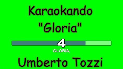 umberto tozzi gloria testo karaoke italiano gloria umberto tozzi testo