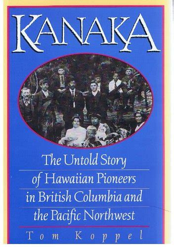 bringing columbia home the untold story of a lost space shuttle and crew books kanaka the untold story of hawaiian pioneers in