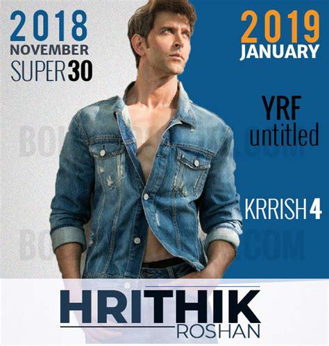 hrithik roshan movies 2019 super 30 krrish 4 hrithik roshan s movie calendar for