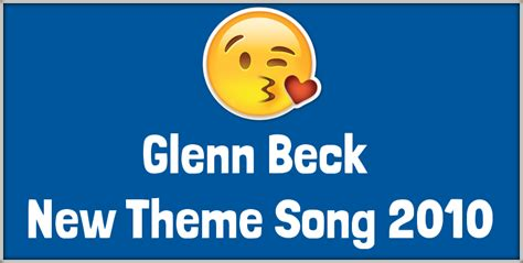 new themes songs download glenn beck new theme song 2010