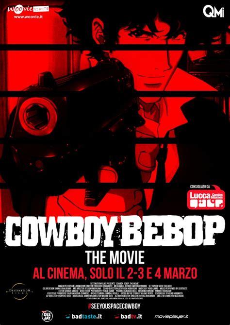 film cowboy bebop cinema cowboy bebop the movie poster e trailer del ritorno al