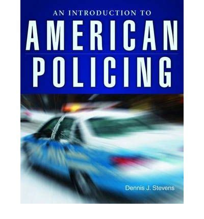 an introduction to policing an introduction to american policing dennis j