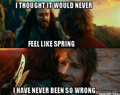 I Feel It Meme - meme creator i thought it would never feel like spring i