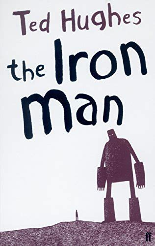 the iron man a 0571226124 the iron man a children s story in five nights amazon co uk ted hughes tom gauld