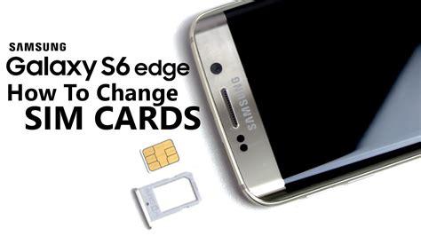 sim card template for samsung s6 galaxy s6 edge how to change sim card