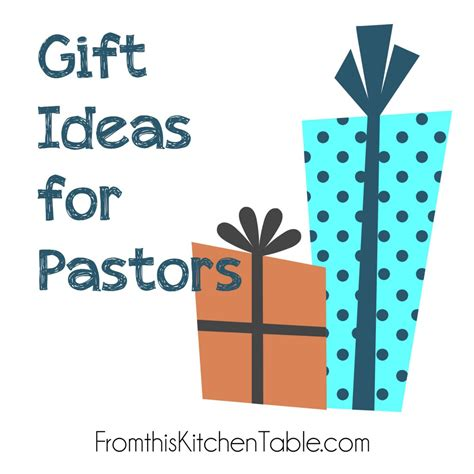 gift ideas for your pastor pastor appreciation month