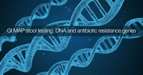 Dna Pcr Stool Test by Gi Map Stool Testing Dna And Antibiotic Resistance Genes