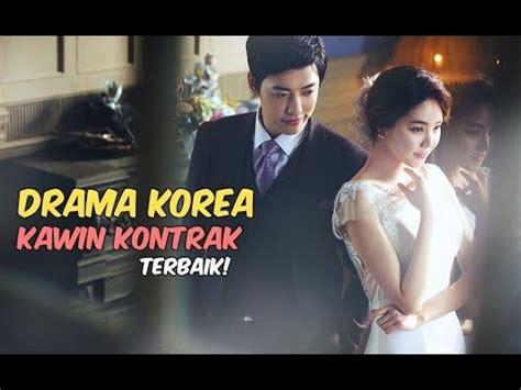 film korea terbaik youtube 6 drama korea tentang kawin kontrak terbaik youtube