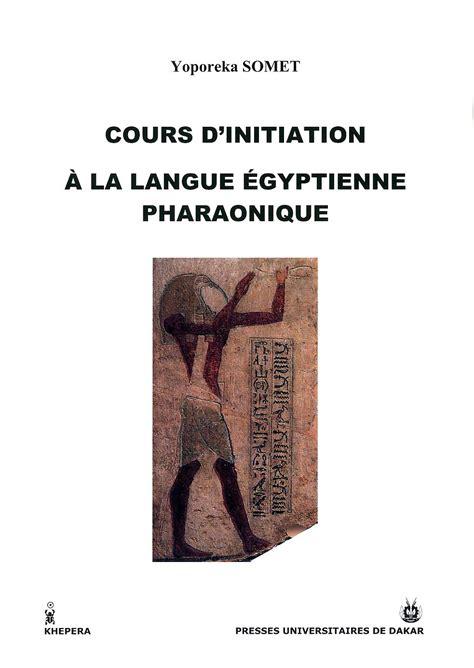initiation la langue ankh egyptologie et civilisations africaines