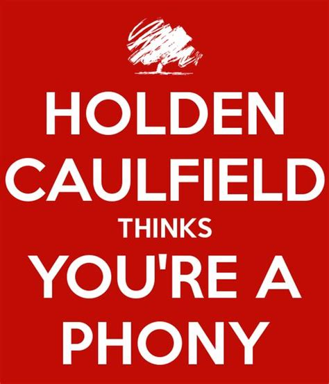 phony theme catcher in the rye keep calm holden caulfield and the o jays on pinterest