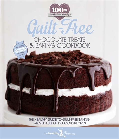 healthier cakes baked with foods books the guilt free chocolate treats baking cookbook
