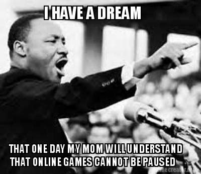 I Have A Dream Meme - meme creator i have a dream that one day my mom will