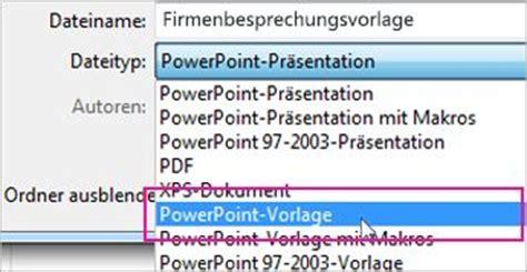 Powerpoint Design Als Vorlage Speichern Erstellen Und Speichern Einer Powerpoint Vorlage Powerpoint