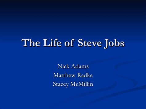 biography of steve jobs powerpoint the life of steve jobs