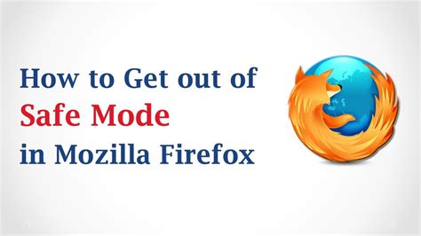 how to get mozilla firefox out of safe mode youtube