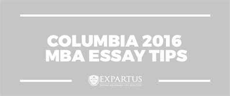 Columbia Mba Application Tips by Expartus Consulting Columbia 2016 Mba Essay Tips