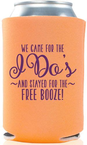 wedding koozie quotes 25 best ideas about wedding koozies on