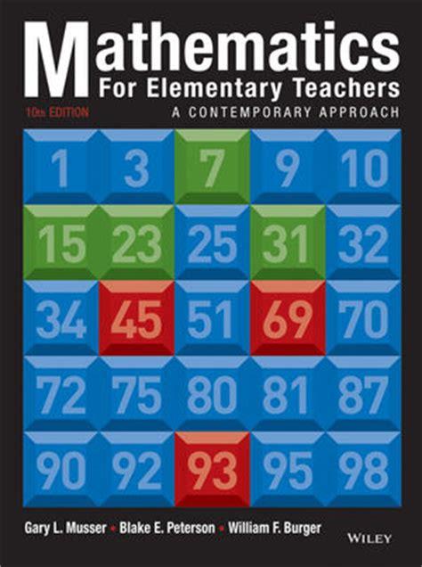 mathematics for elementary teachers a contemporary approach wiley mathematics for elementary teachers a contemporary