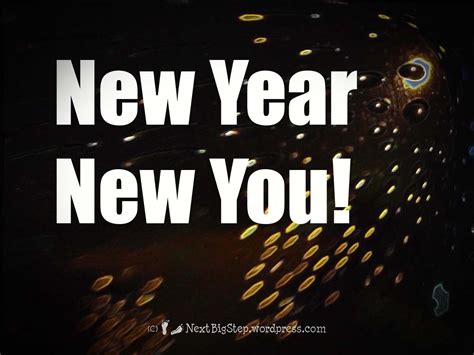 new year next new year new you next big step