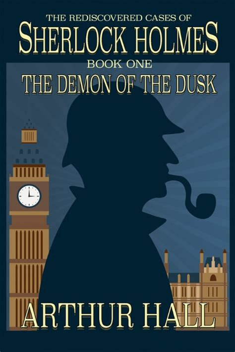 dusk of humanity book 1 in the dusk of humanity series volume 1 books the of the dusk the rediscovered cases of sherlock