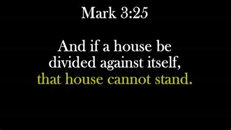 a house divided against itself cannot stand and if a house be divided against itself that house