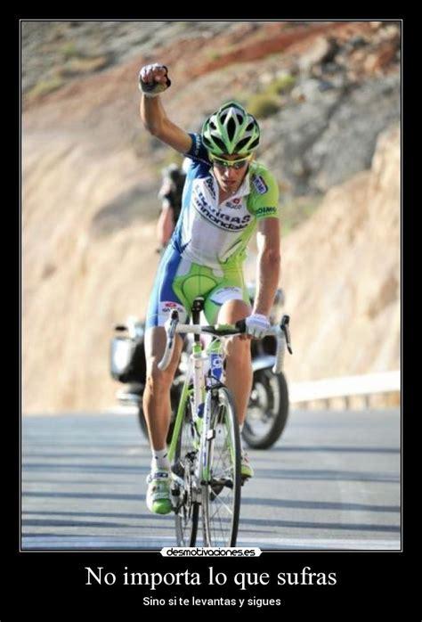 imagenes motivacionales de ciclismo im 225 genes y carteles de ciclismo pag 14 desmotivaciones