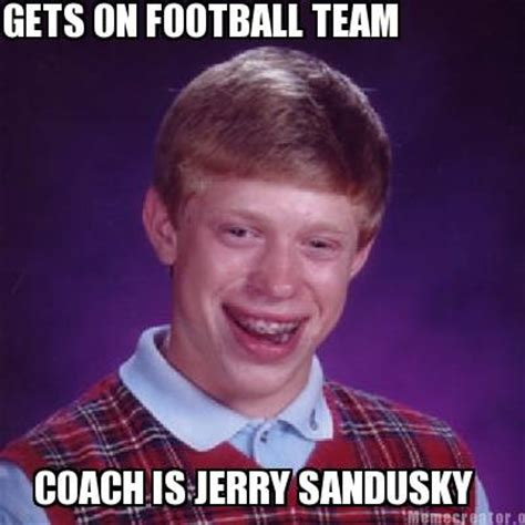 Sandusky Meme - meme creator gets on football team coach is jerry