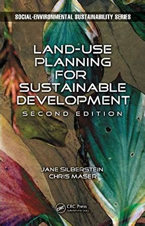 Land Use And Sustainable Development Outline by Land Use Planning For Sustainable Development Second Edition Social Environmental