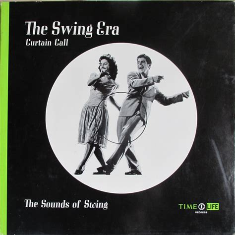 swing era various the swing era curtain call the sounds of swing