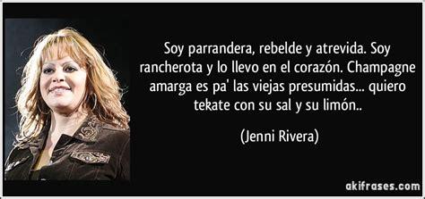 imagenes de jenny rivera con frases d amor soy parrandera rebelde y atrevida soy rancherota y lo