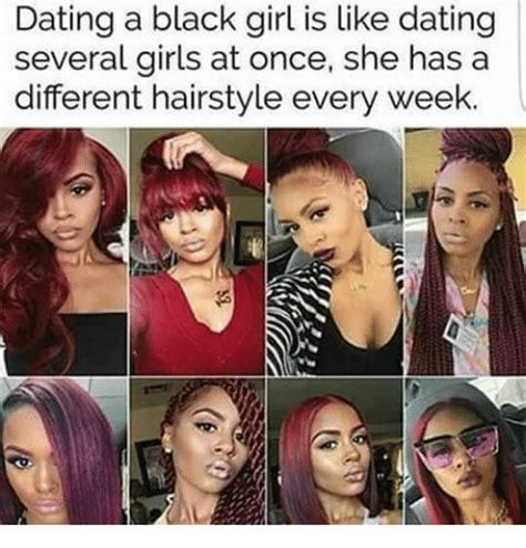 decades of black womens hairstyles memes dating a black girl is like dating several girls at once