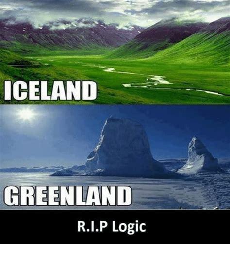 Iceland Meme - iceland greenland rip logic funny meme on sizzle