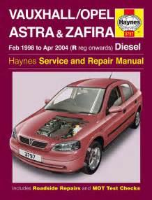 Vauxhall Astra Haynes Manual Vauxhall Opel Astra Zafira Diesel Feb 98 Apr 04