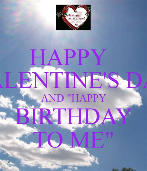 happy valentines day to me happy s day and quot happy birthday to me quot poster