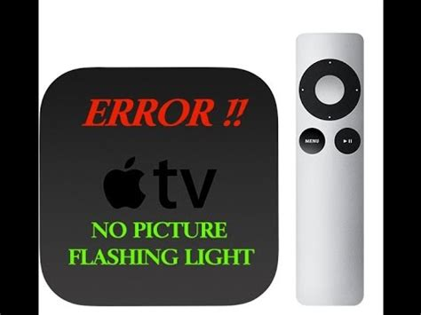 Apple Tv Light Blinking by Apple Tv No Picture Light Fixed