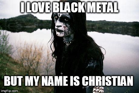 Black Metal Meme Generator - disappointed death metal guy imgflip