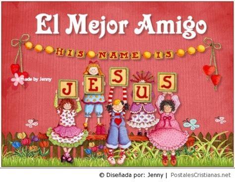 postales de amistad postales cristianas postal jesus es mi mejor amigo postales cristianas