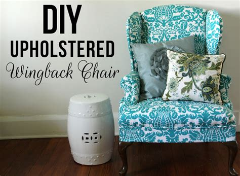 diy wingback chair upholstery someday crafts diy reupholstered wingback chair