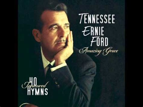 Tennessee Ford by Amazing Grace 40 Treasured Hymns Tennessee Ernie Ford