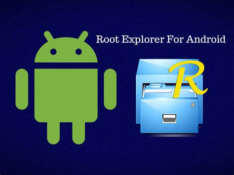 jailbreak for android root explorer lets you reach into android s file system android news tips tricks how to